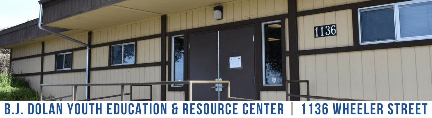 BJ Dolan Youth Education and Resource Center | 1136 Wheeler Street